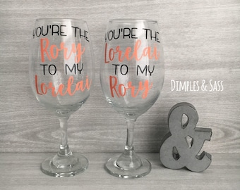 You're the Rory to my Lorelai & You're the Lorelai to my Rory Wine Glass Set | Gilmore Girls Wine Glass | Gilmore Girls Revival | GG Fan