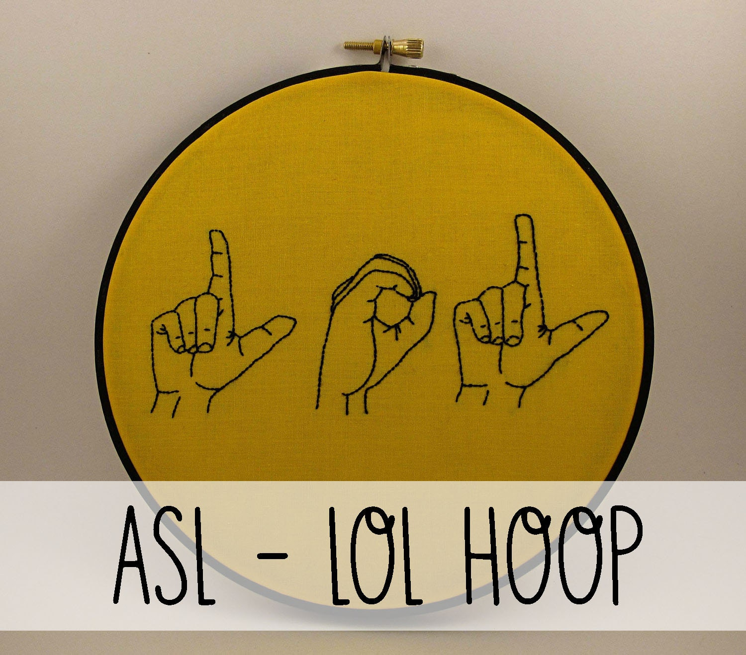 LOL Sign Language Embroidery Hoop Art. Embroidery Hoop Wall