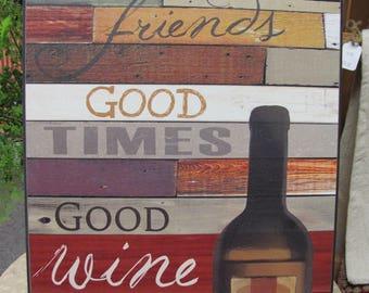 Wine Wall Decor,Good Wine, Good Times, Good Friends,12x18, Marla Rae