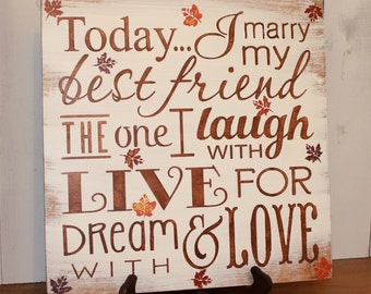 Today I Marry My Best Friend Sign/14 inch/Large Sign/Wedding Sign/Subway Style/Autumn Wedding/Romantic Sign/U Choose Colors/Fall Leaves
