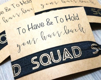 To Have and To Hold Your Hair Back Hair Tie Favors | Black and Gold Squad Hair Tie Bridal Shower Favor | Bridesmaid Proposal + Gift