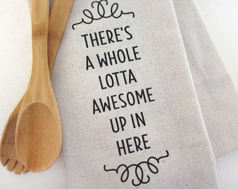 There's A Whole Lotta Awesome Up In Here - Tea Towel - Screen Printed