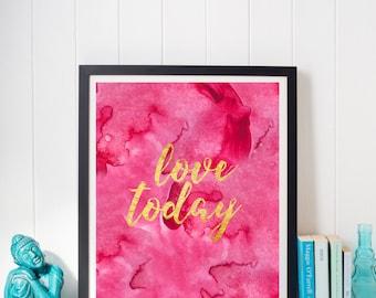 Love Today Inspirational Print