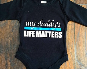 My Daddy's Life Matters Onesie