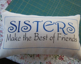 Sisters Make the best of friends ....... Pillow ....... Blue and Black Ink