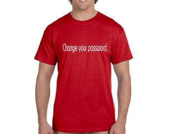 Change your Password Men's Geek T-shirt IT Tech Help Desk hacking Funny Tee