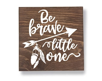 Be Brave Little One Nursery Sign, Be brave little one, Rustic Nursery Sign, Nursery Sign, Wood Nursery Sign, Wooden Nursery Sign