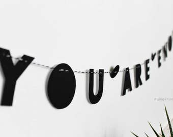 "YOU ARE ENOUGH // 2"" strung letters, minimalist design, text only garland, inspirational modern quote, motivation, entrepreneur, self love"