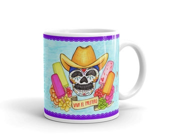Viva El Paletero! / Long Live the Paleta Man / Sugar Skull / Latinx Art / Coffee or Gift Mug
