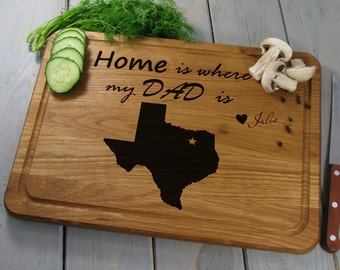 State Cutting Board, Fathers Day Gifts, Home is where my Dad is, Father Gift, Dad Birthday Gift, Gift from Son or Daughter, Any State