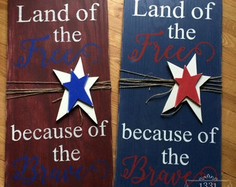 Land of the Free Because of the Brave, Patriotic Sign, 4th of July, Fourth of July, America Sign, Land of the Free, Because of the Brave