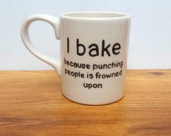 Ceramic Funny Mug Friends Gift Best Friend Mug Husband Wife Boyfriend Baking Lover Baker Gift