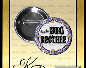 """2.25"""" Big Brother Button, Big Brother Celebration Pin, I'm The Big Brother Pin Back Button, Keepsake, Magnet, Pocket Mirror, Key Chain"""
