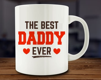 The Best Daddy Ever Mug, gift for dad, fathers day mug, dad coffee mug (A57-rts)