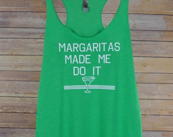 Margaritas Made Me Do It Tank for Women Margarita Racerback Shirt