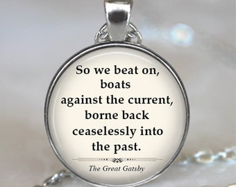 "Great Gatsby pendant, ""So we beat on, boats against the current"", Gatsby quote necklace, literary pendant quote keychain key chain"