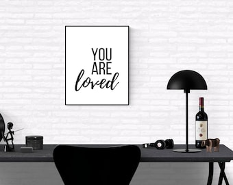 You Are Loved,  Motivational Print, Office Decor, Digital Print, Inspirational Quote, Home Decor