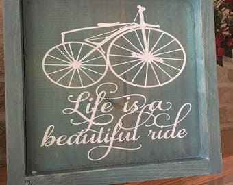 Life is a Beautiful Ride Rustic Wooden Sign, Inspirational Framed Picture