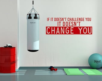 If it doesn't challenge you it doesn't change you, sports, motivational quote, Wall Art Vinyl Decal Sticker