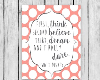First think second believe third dream and finally dare walt disney printable wall art school counseling counselor teacher classroom nursery