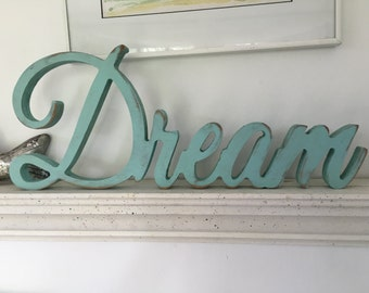 Dream Wood word,Dream Plaque,Dream Word Art, Cutout sign ,shabby chic Dream sign, aged Dream sign, antiqued Dream, inspirational signs 7x17