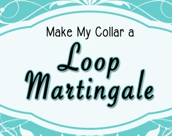 Make it a LOOP Martingale -  Dog Collar