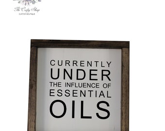 Currently Under the Influence of Essential Oils Rustic Farmhouse Sign / Built by Hand / Hand-painted