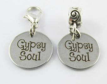 Gypsy Soul Message Charm Select European Charm or Clip on