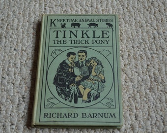 Tinkle The Trick Pony by Richard Barnum---Hardcover Children's Book---1st Edition From 1917