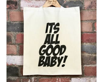 Its All Good Baby Tote Bag, Baby Bag, Shopping Bag, Natural Cotton Tote Bag, Mum Bag, Bag For Life, Canvas Tote Bag, Over The Shoulder Bag