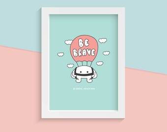 Be Brave, Never Fear | 5x7 Artprint, Typography, Kawaii, Cute, Print, Stationery