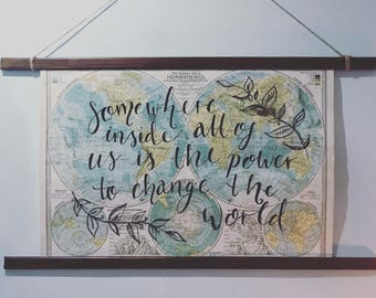 Map Wall Hanging - 'Somewhere inside all of us is the power to change the world'