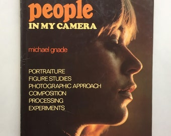 People in My Camera ~ 1970s Photography Book ~ Portraiture, Figure Studies, Photographic Approach, Composition, Processing Experiments