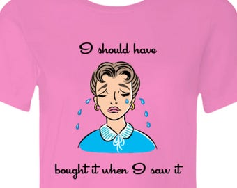 I Should Have Bought It When I Saw It Tagline T-Shirt Pinup Girl Rockabilly Vintage Retro Pink Top - SMALL