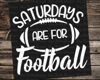 Saturdays are for Football SVG, JPG, PNG, Studio.3 File for Silhouette, Cameo, Cricut