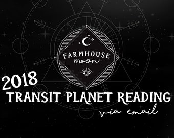 Transit Planet Reading - Personal Year 2018 PLANET Reading -  Astrological Reading - Emailed Reading - Astrology Horoscope Reading