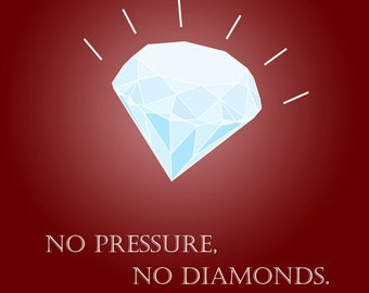 No Pressure. No Diamonds - INSTANT DOWNLOAD of 8x10 Art Print on Burgundy
