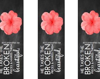 Bookmark-Broken to Beautiful (Ecclesiastes 3:11)  Instant Digital Download