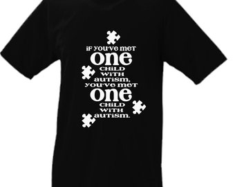 If You've Met On Child With Autism, You've Met One Child With Autism Awareness Parody Puzzle Piece T Tee Shirt