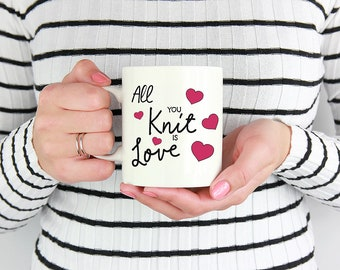 All You Knit Is Love Mug. Gift for a knitter. Under 20. Knitter Gift. 11oz Coffee Mug. 15oz Coffee Mug. Birthday Gift. Knitting Accessories