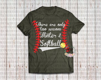 There are Two Seasons - Winter and Baseball - Softball SVG*PNG Digital Download
