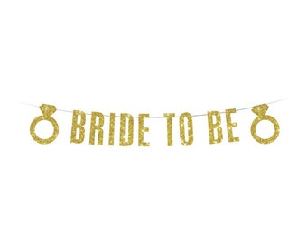 BRIDE TO BE Banner - Gold Glitter - Engaged Banner - Wedding - Bridal - Bachelorette