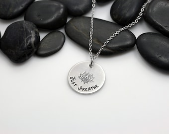 Just Breathe Lotus Flower | Yoga | Hand Stamped Custom Personalized Necklace