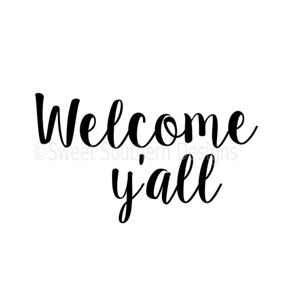 Welcome Y All Svg Instant Download Design For Cricut Or