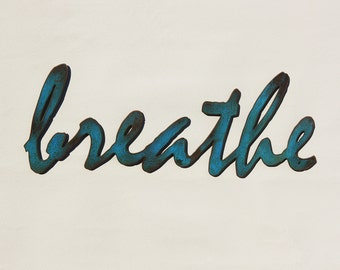 "Breathe - metal wall art - 24"" wide - word wall art - sea blue with rust accents - choose your color - breathe wall art"