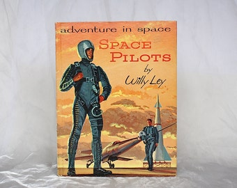 Space Pilots Willy Ley - Adventures in Space - Space Race Art - Rocket Ships - Space Book for Kids - Rocket Science Book - Space Travel Book