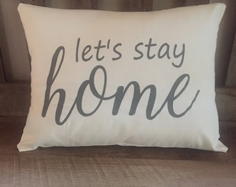 Let's Stay Home Hand Painted Throw Pillow-Housewarming-Wedding Gift-Home Decor-Couple-Family