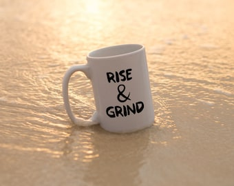 """Motivational Quote Coffee Mug • """"Rise & Grind"""" • Inspirational Mug • Motivational Mug • Custom Mug"""