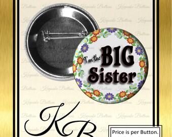 "2.25"" Big Sister Button, Big Sister Celebration Pin, I'm The Big Sister Pin Back Button, Keepsake, Magnet, Pocket Mirror, Key Chain"