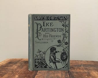 1878 Ike Partington & His Friends, Fine Victorian Binding, Decorative Antique Book, Pictorial Cloth Cover